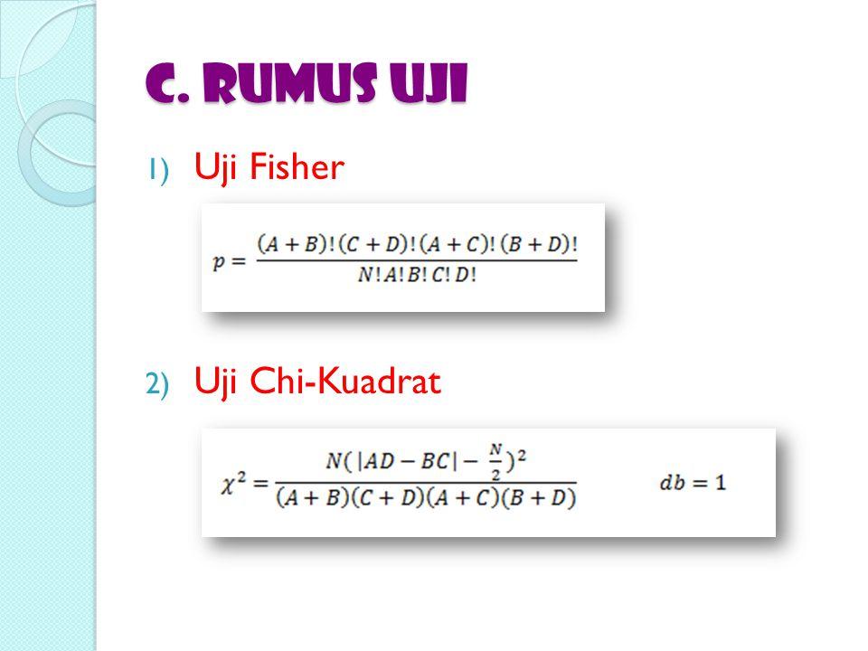 C. RUMUS UJI Uji Fisher Uji Chi-Kuadrat