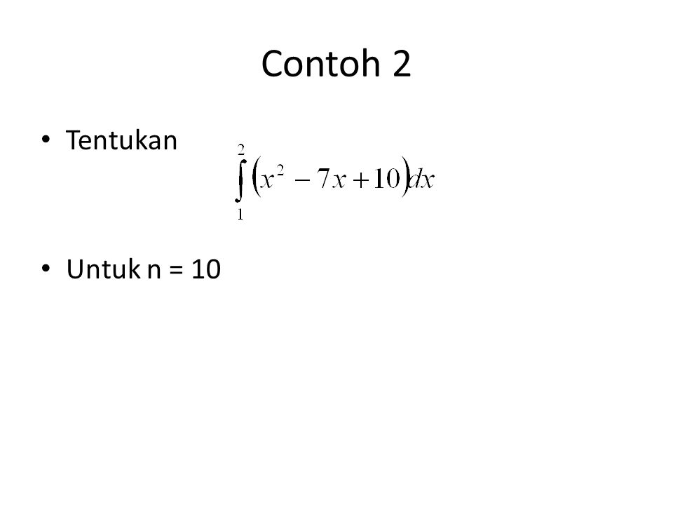 Contoh 2 Tentukan Untuk n = 10
