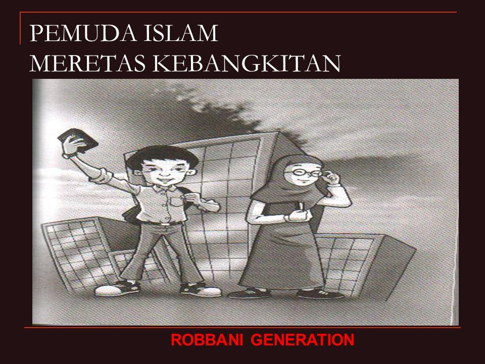 PEMUDA ISLAM MERETAS KEBANGKITAN