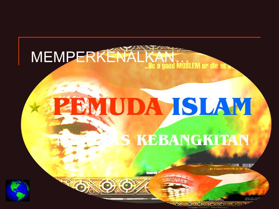 MEMPERKENALKAN… PEMUDA ISLAM MERETAS KEBANGKITAN