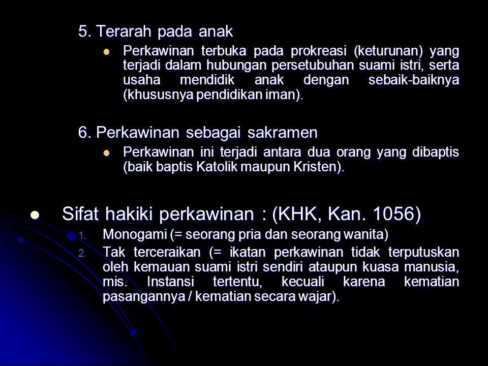 Sifat hakiki perkawinan : (KHK, Kan. 1056)