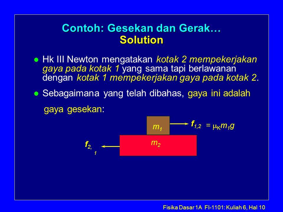 Contoh: Gesekan dan Gerak… Solution