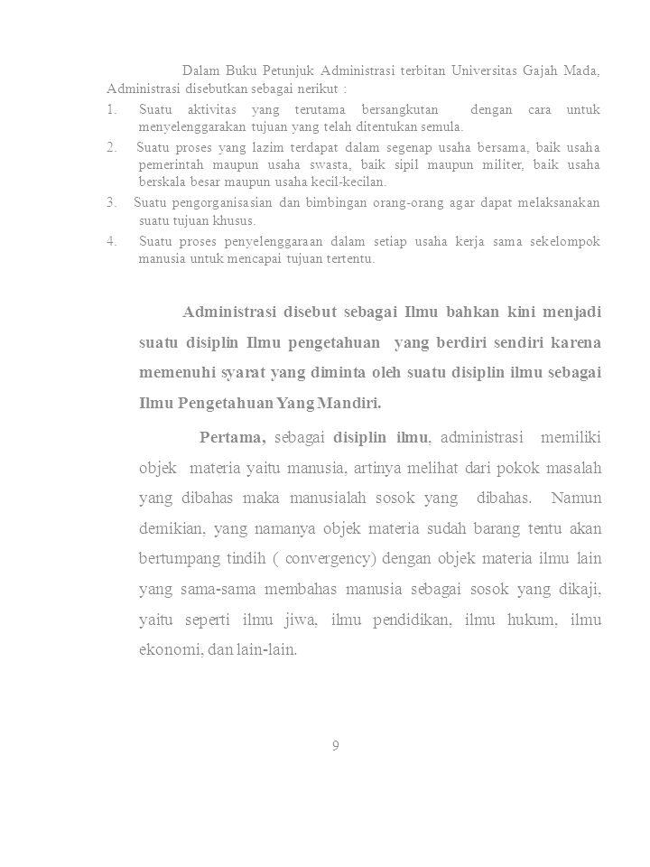 Dalam Buku Petunjuk Administrasi terbitan Universitas Gajah Mada, Administrasi disebutkan sebagai nerikut :