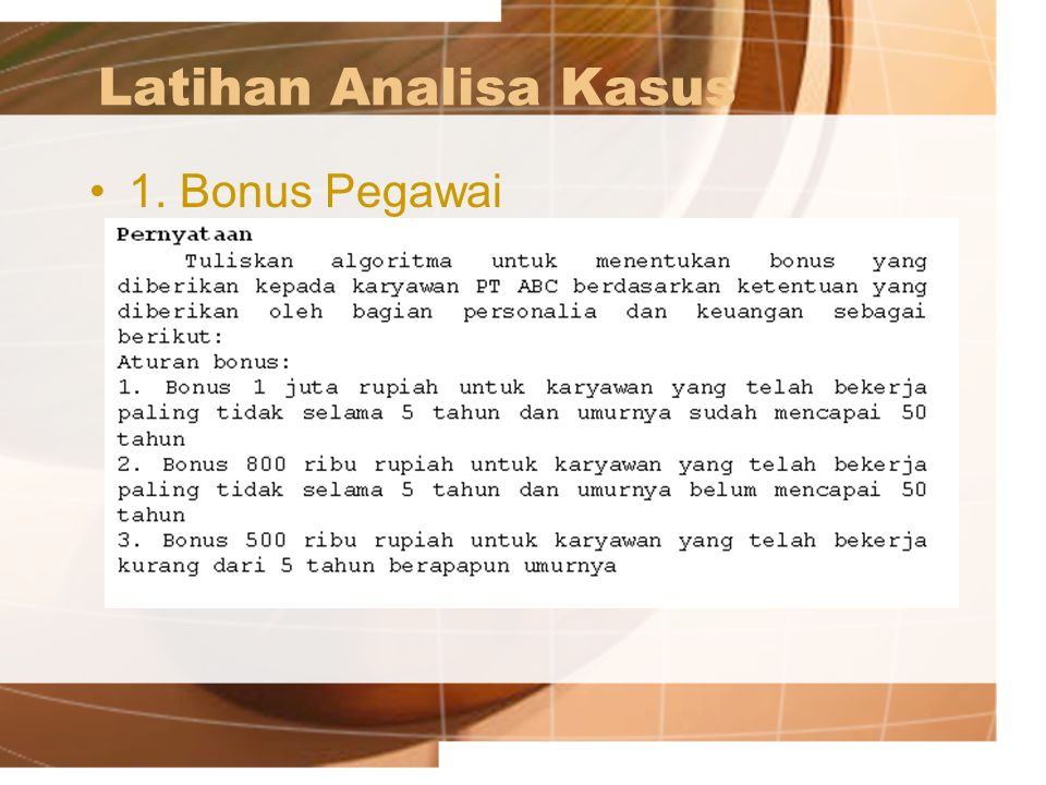 Latihan Analisa Kasus 1. Bonus Pegawai