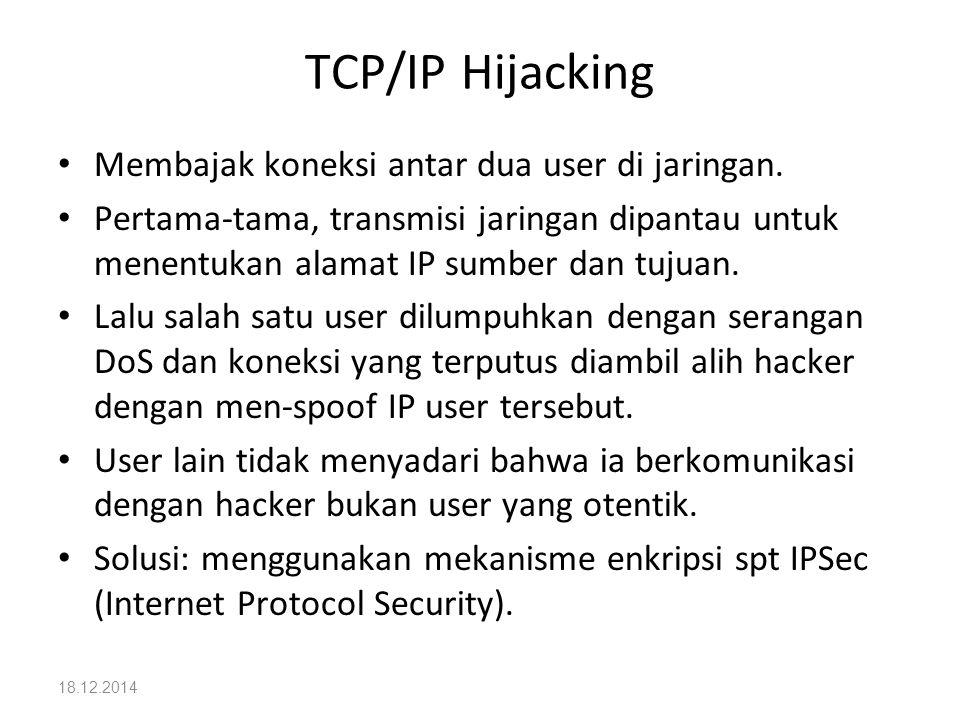 TCP/IP Hijacking Membajak koneksi antar dua user di jaringan.