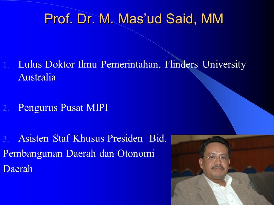 Prof. Dr. M. Mas'ud Said, MM Lulus Doktor Ilmu Pemerintahan, Flinders University Australia. Pengurus Pusat MIPI.