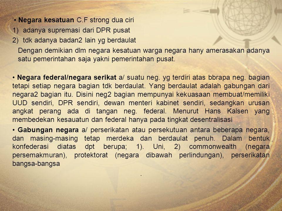 '• Negara kesatuan C.F strong dua ciri