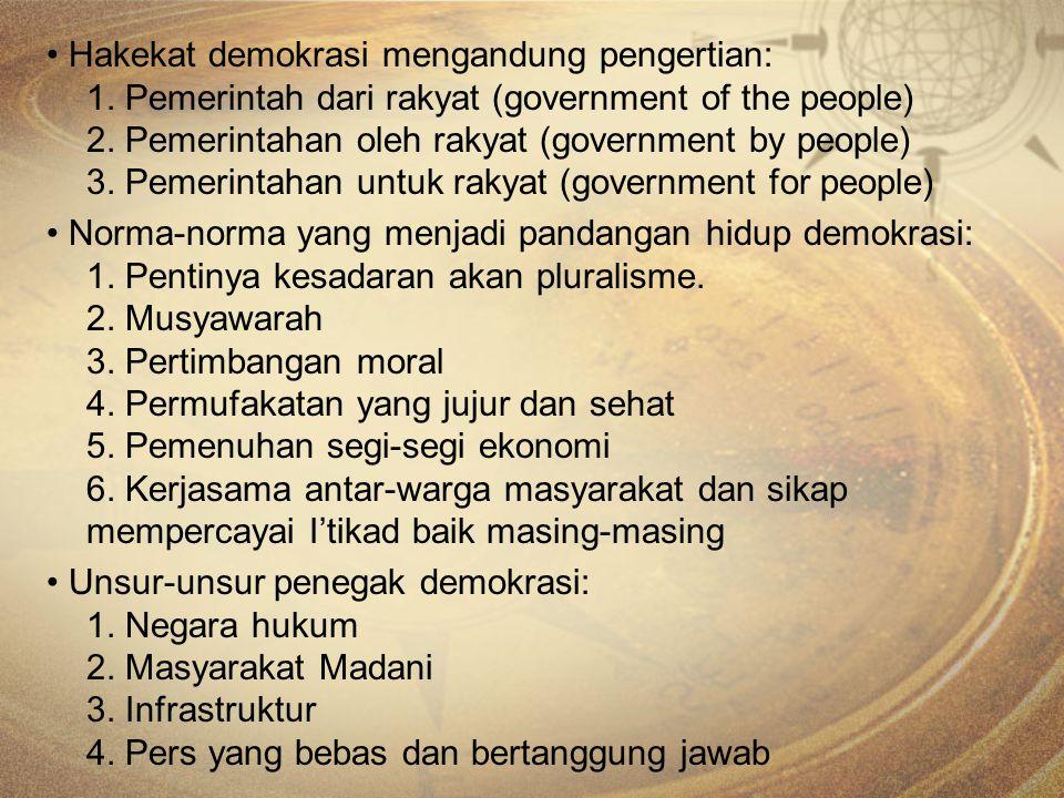 • Hakekat demokrasi mengandung pengertian: 1