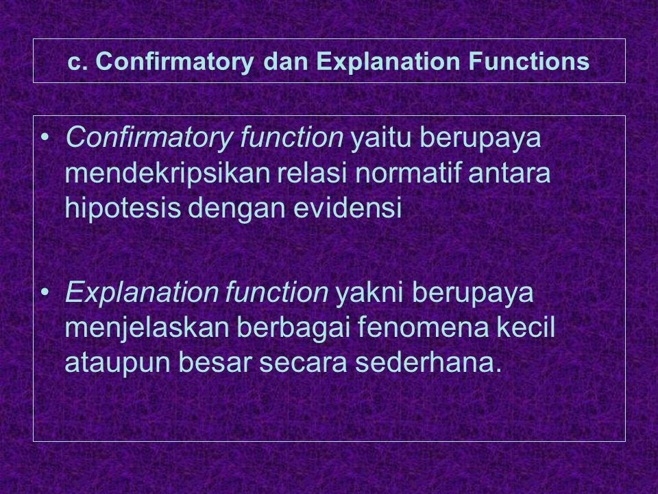 c. Confirmatory dan Explanation Functions