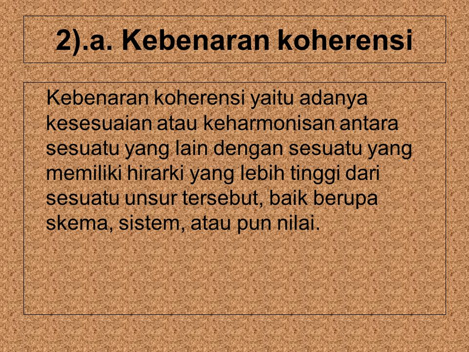 2).a. Kebenaran koherensi