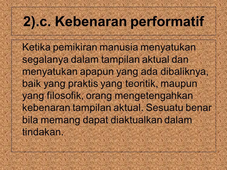 2).c. Kebenaran performatif
