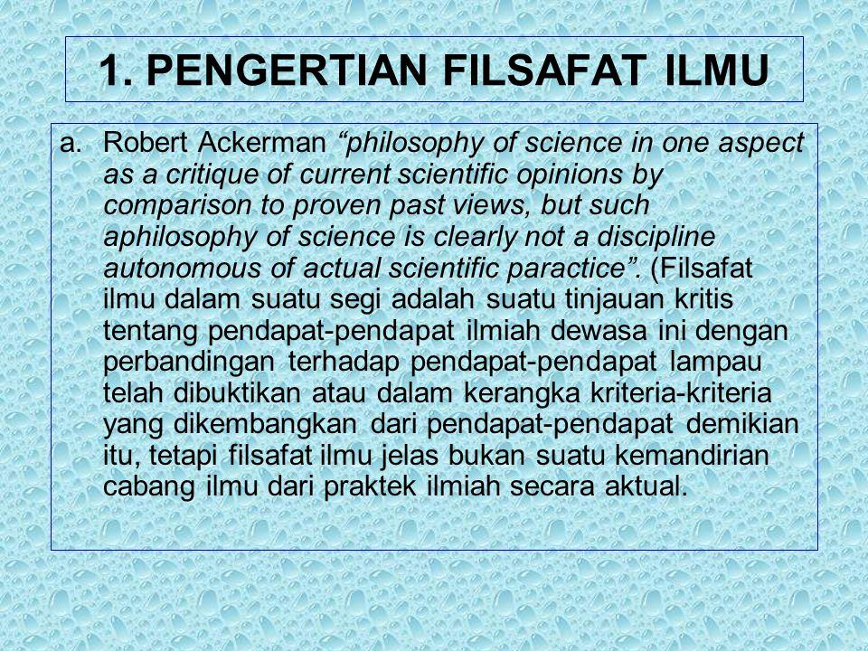 1. PENGERTIAN FILSAFAT ILMU
