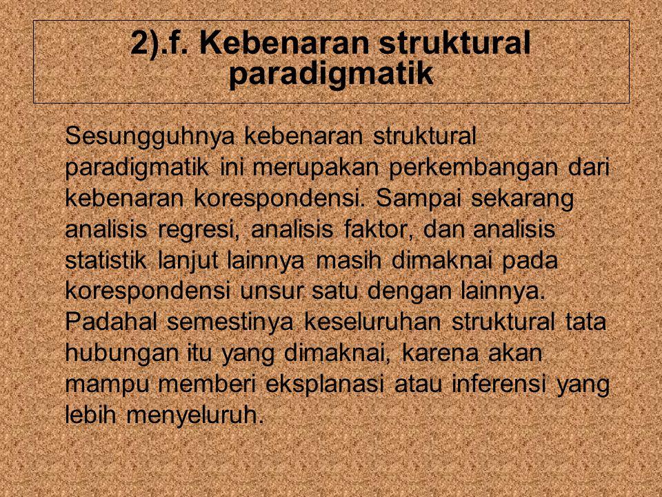2).f. Kebenaran struktural paradigmatik
