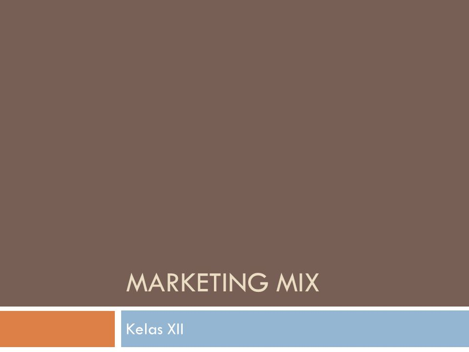 MARKETING MIX Kelas XII