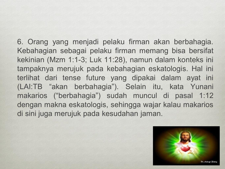 6. Orang yang menjadi pelaku firman akan berbahagia