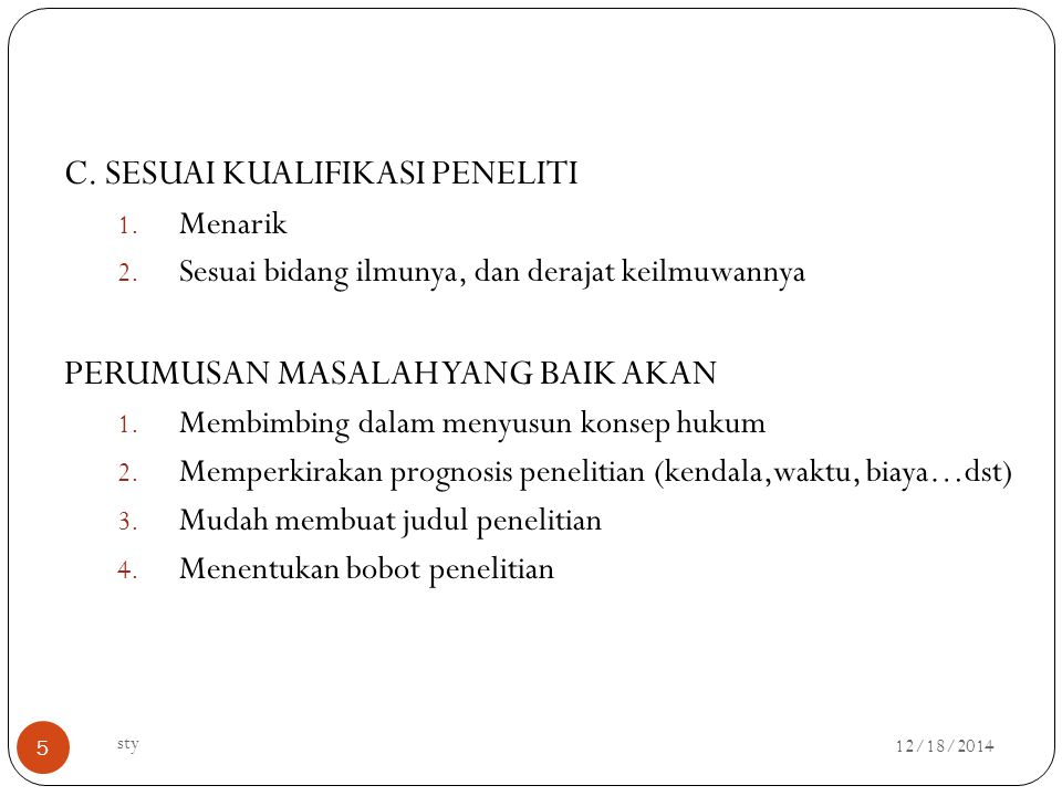 C. SESUAI KUALIFIKASI PENELITI