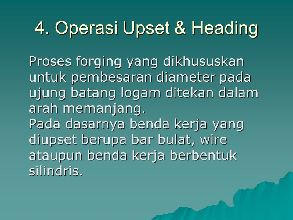 4. Operasi Upset & Heading