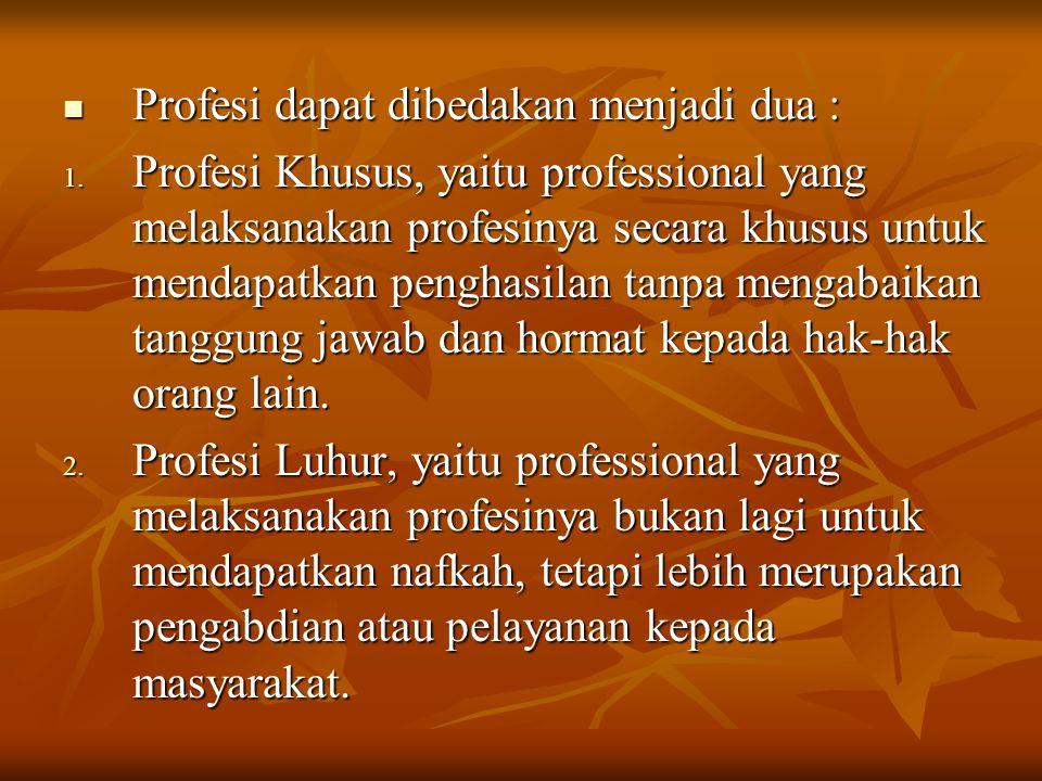 Profesi dapat dibedakan menjadi dua :