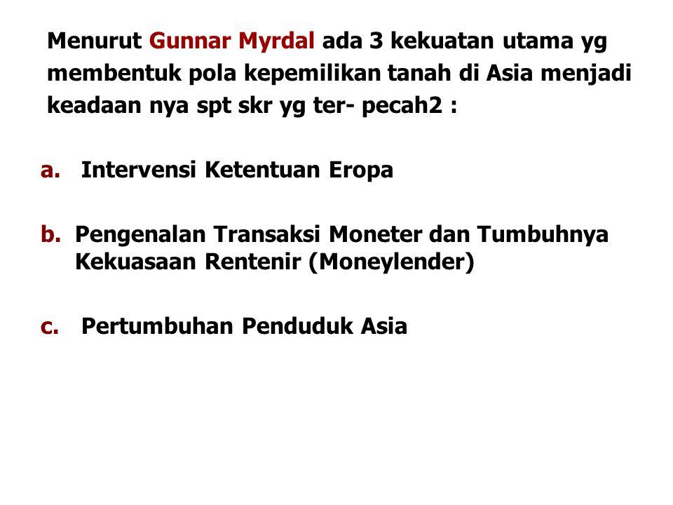 Menurut Gunnar Myrdal ada 3 kekuatan utama yg