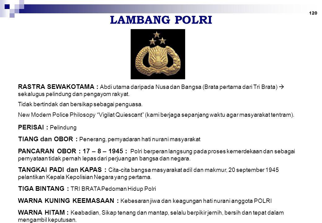 LAMBANG POLRI RASTRA SEWAKOTAMA : Abdi utama daripada Nusa dan Bangsa (Brata pertama dari Tri Brata)  sekalugus pelindung dan pengayom rakyat.