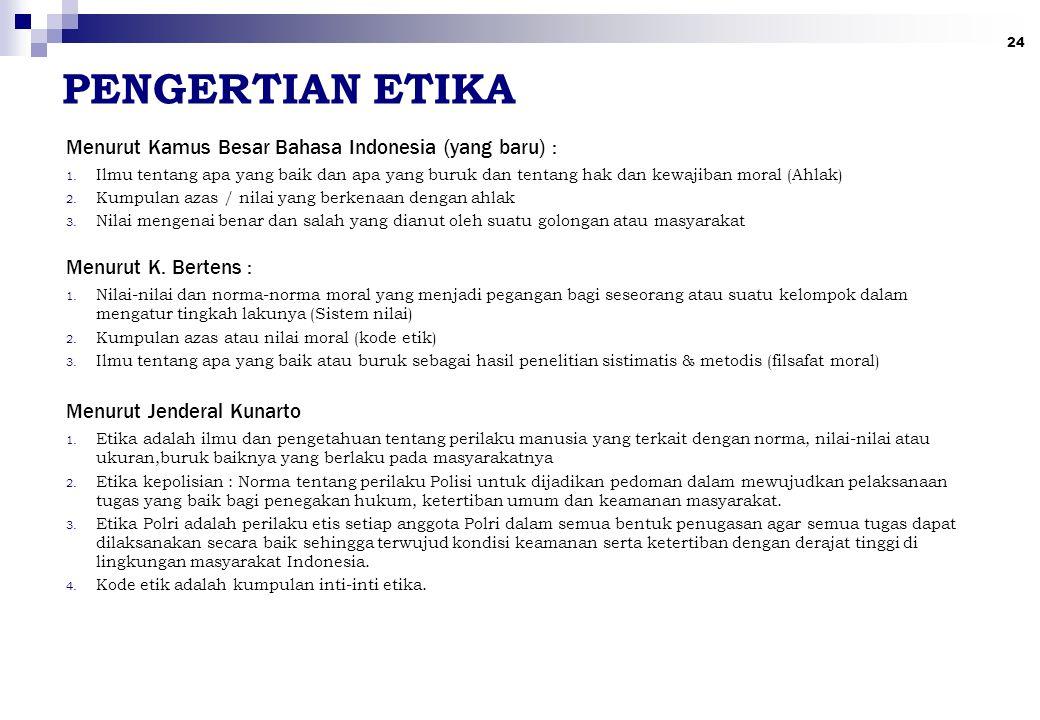 PENGERTIAN ETIKA Menurut Kamus Besar Bahasa Indonesia (yang baru) :