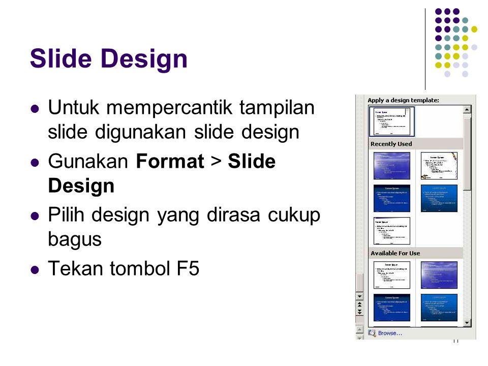 Slide Design Untuk mempercantik tampilan slide digunakan slide design
