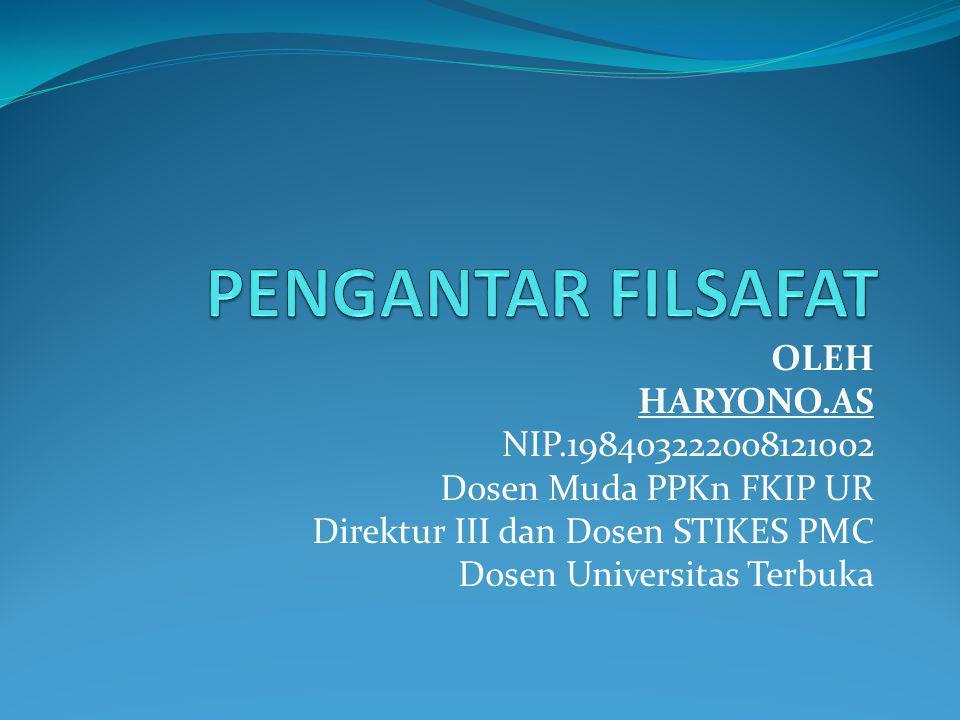 PENGANTAR FILSAFAT OLEH HARYONO.AS NIP.198403222008121002
