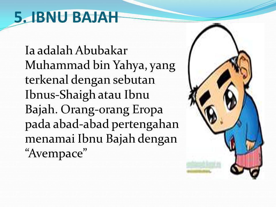 5. IBNU BAJAH