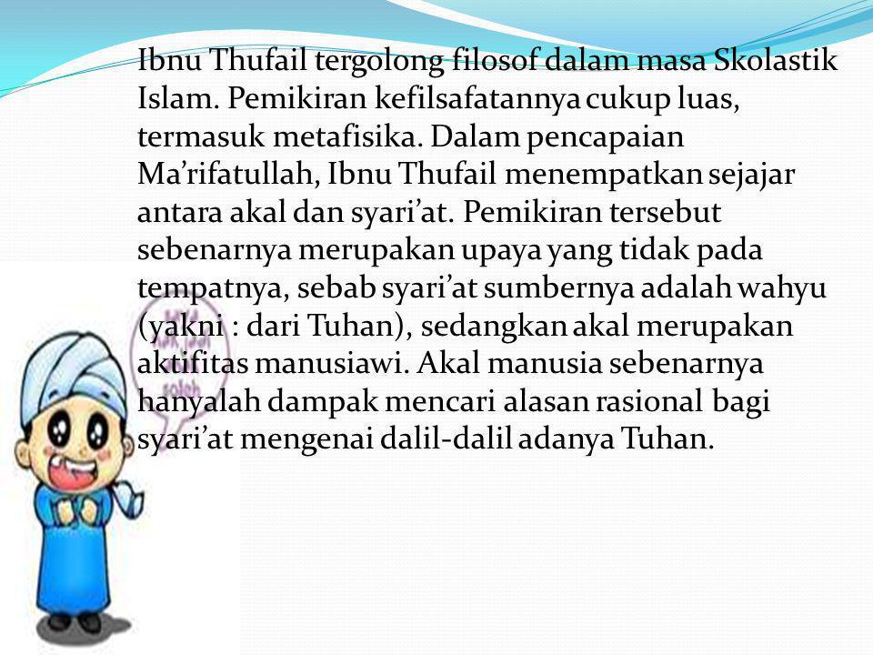 Ibnu Thufail tergolong filosof dalam masa Skolastik Islam