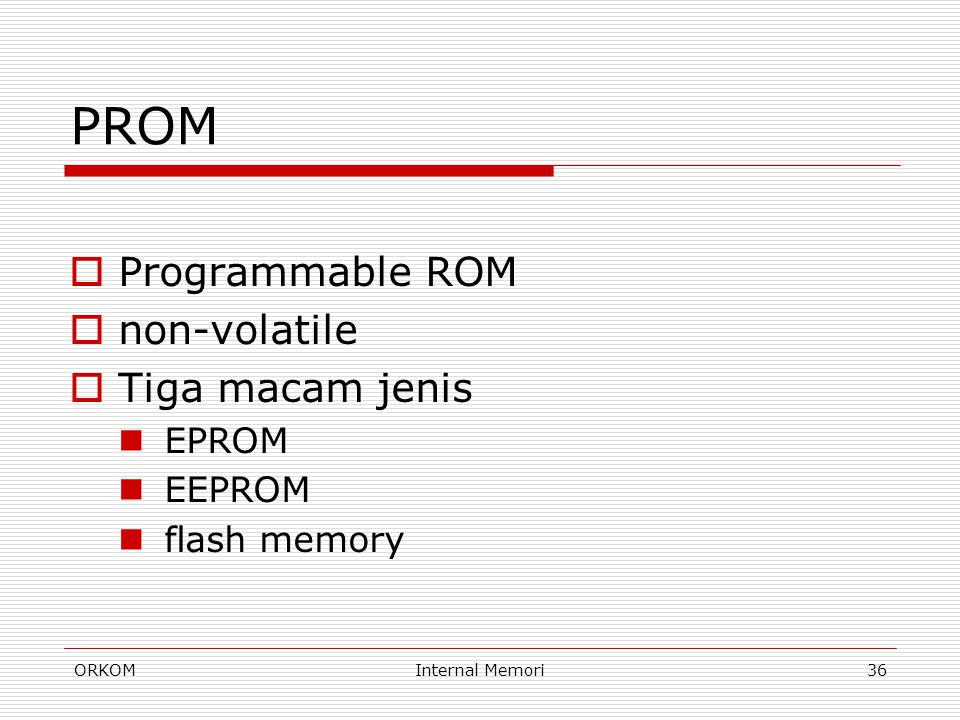 PROM Programmable ROM non-volatile Tiga macam jenis EPROM EEPROM