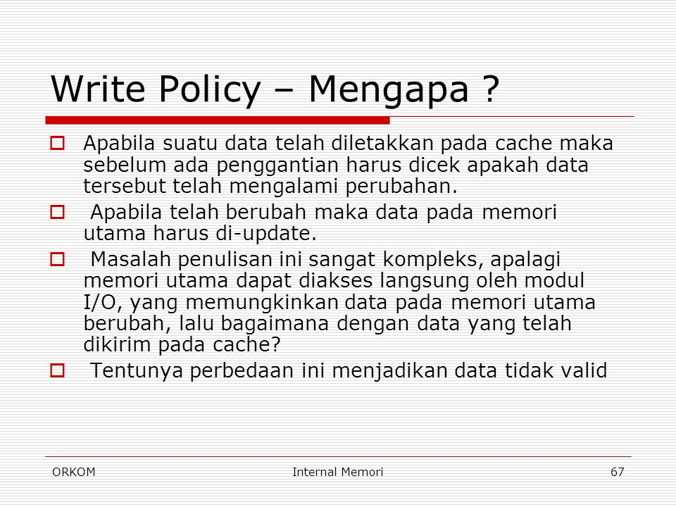 Write Policy – Mengapa