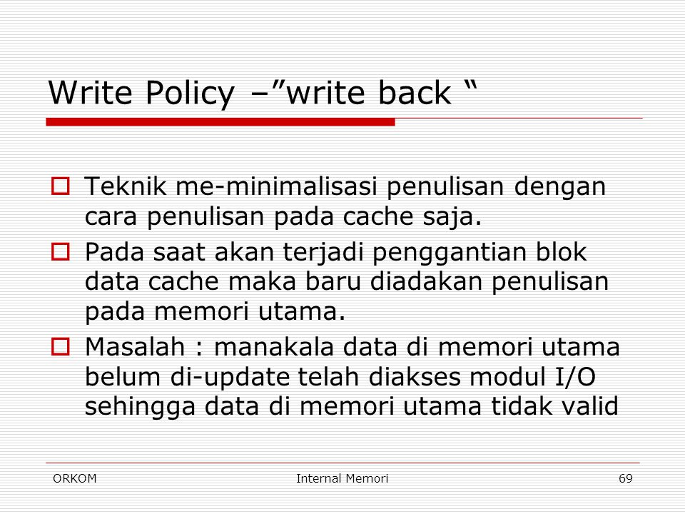 Write Policy – write back