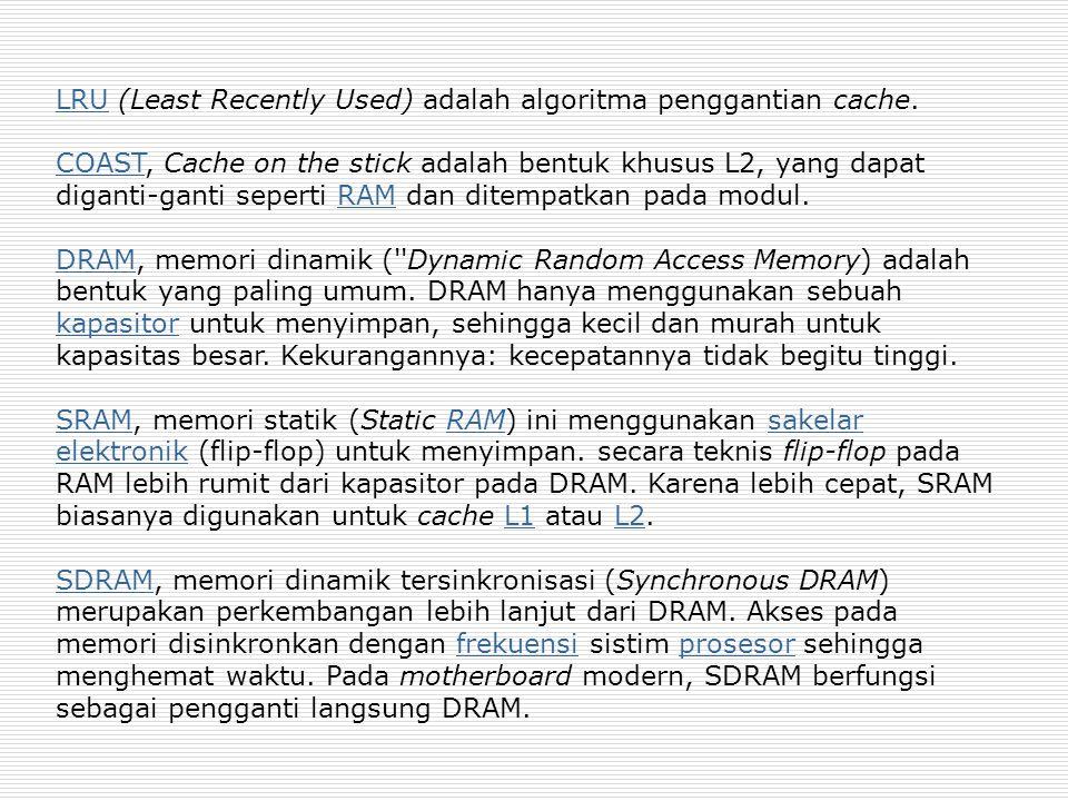 LRU (Least Recently Used) adalah algoritma penggantian cache.
