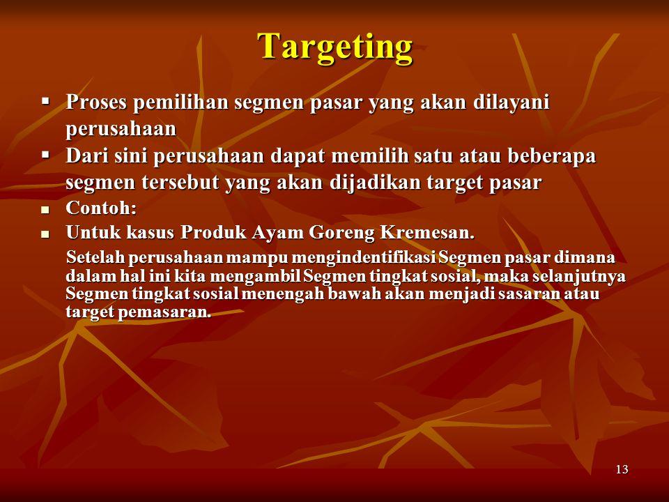 Targeting Proses pemilihan segmen pasar yang akan dilayani perusahaan