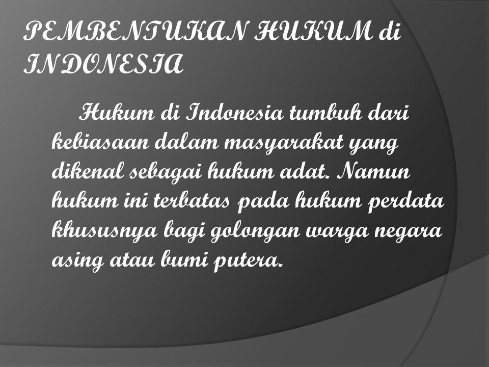 PEMBENTUKAN HUKUM di INDONESIA