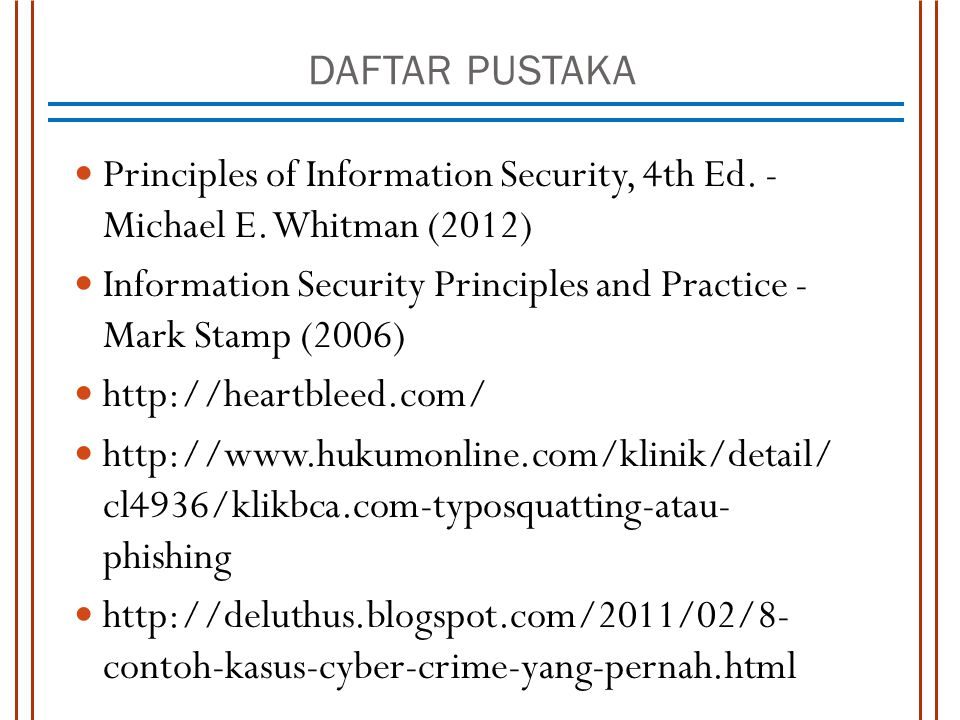DAFTAR PUSTAKA Principles of Information Security, 4th Ed. - Michael E. Whitman (2012)