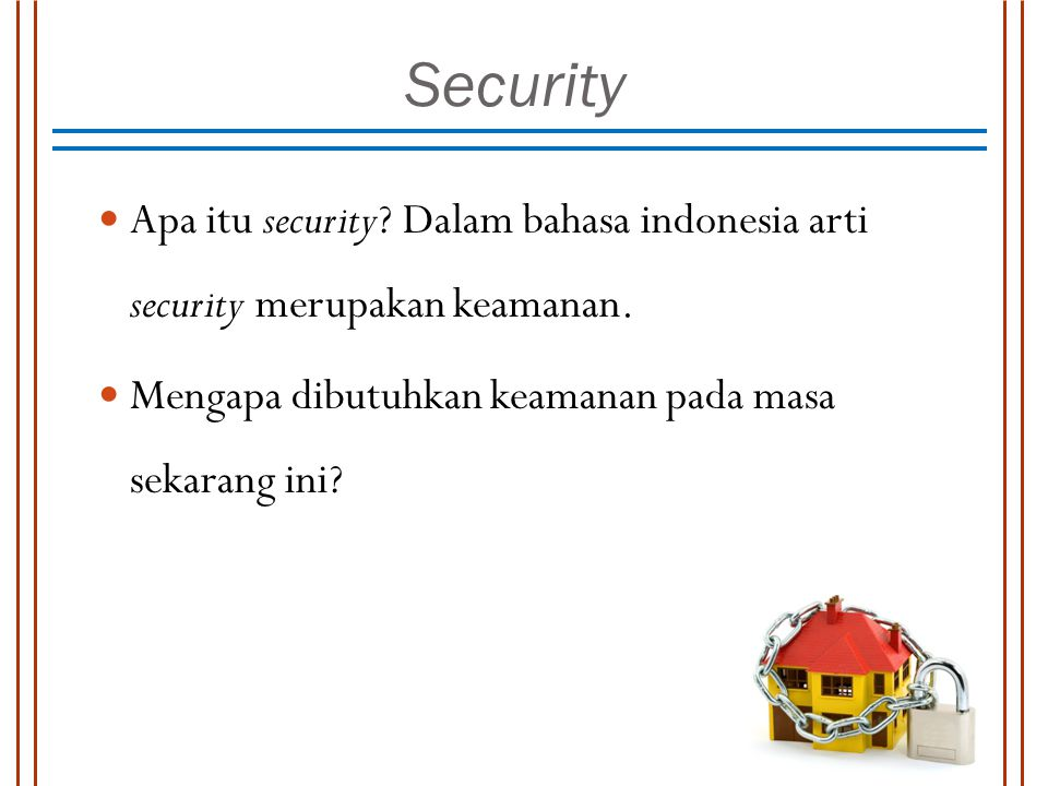 Security Apa itu security. Dalam bahasa indonesia arti security merupakan keamanan.