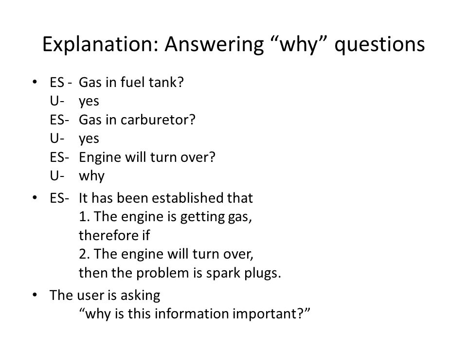 Explanation: Answering why questions