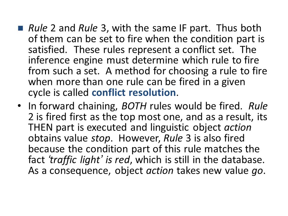 Rule 2 and Rule 3, with the same IF part