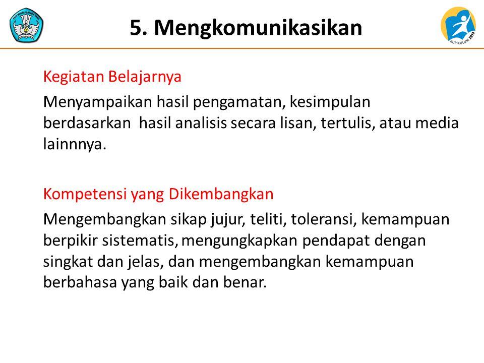 5. Mengkomunikasikan Kegiatan Belajarnya