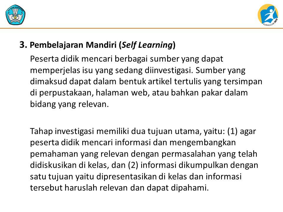 3. Pembelajaran Mandiri (Self Learning)