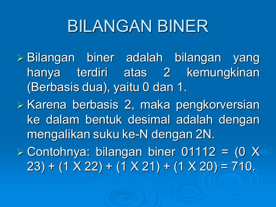 BILANGAN BINER Bilangan biner adalah bilangan yang hanya terdiri atas 2 kemungkinan (Berbasis dua), yaitu 0 dan 1.