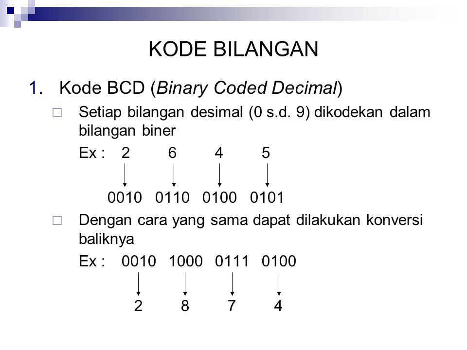 KODE BILANGAN Kode BCD (Binary Coded Decimal)