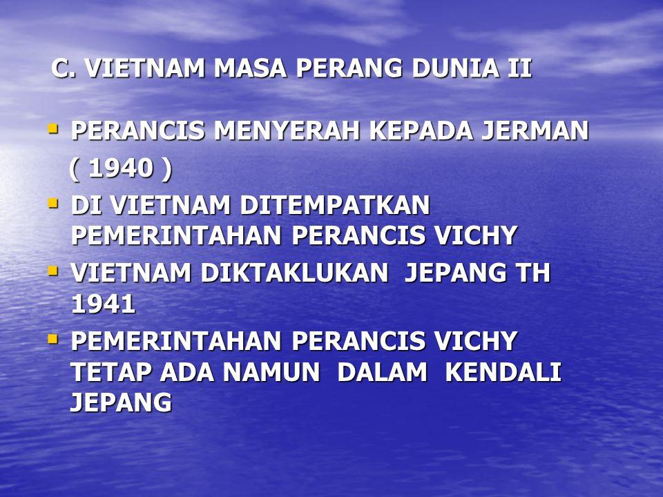C. VIETNAM MASA PERANG DUNIA II