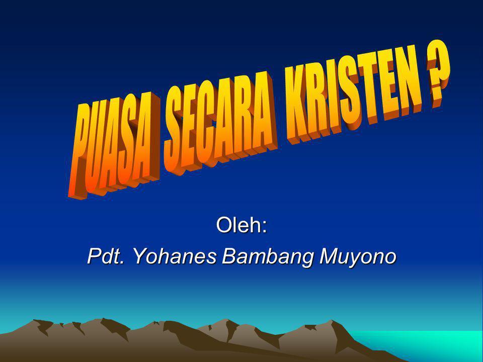Oleh: Pdt. Yohanes Bambang Muyono