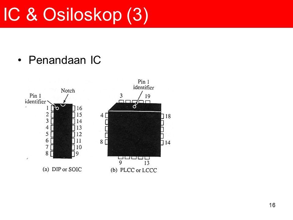 IC & Osiloskop (3) Penandaan IC