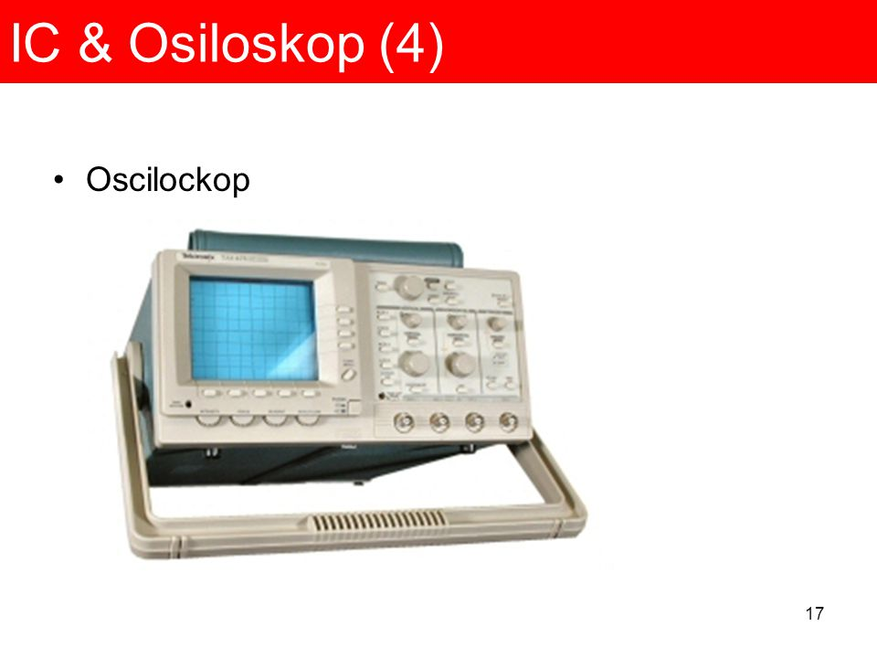 IC & Osiloskop (4) Oscilockop