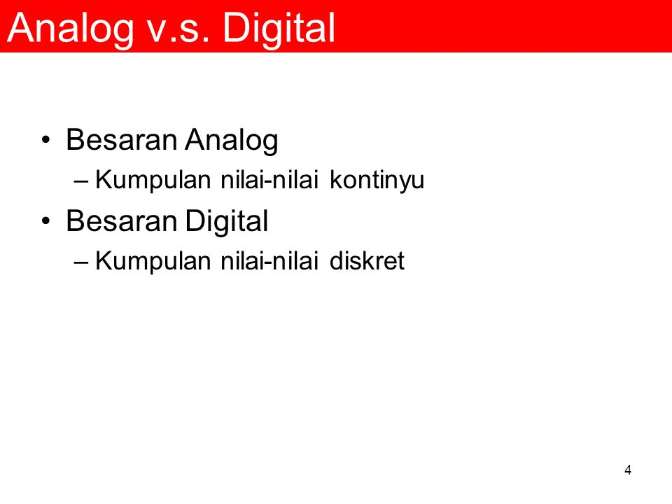 Analog v.s. Digital Besaran Analog Besaran Digital