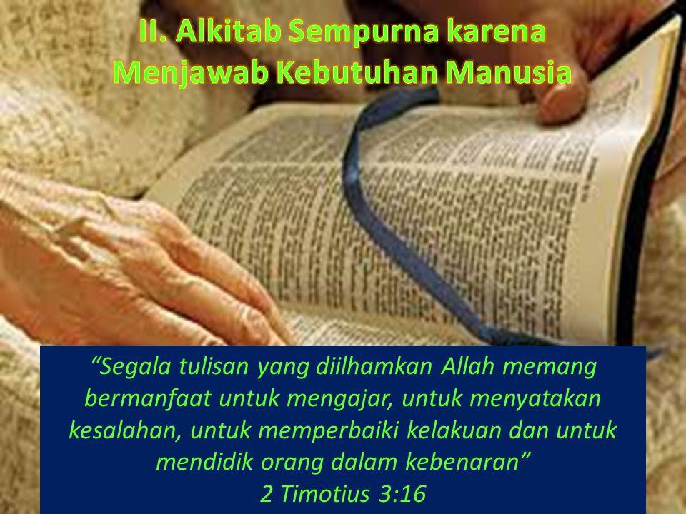 II. Alkitab Sempurna karena Menjawab Kebutuhan Manusia