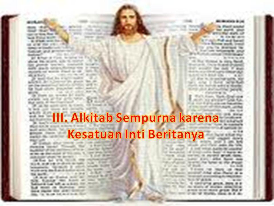 III. Alkitab Sempurna karena Kesatuan Inti Beritanya